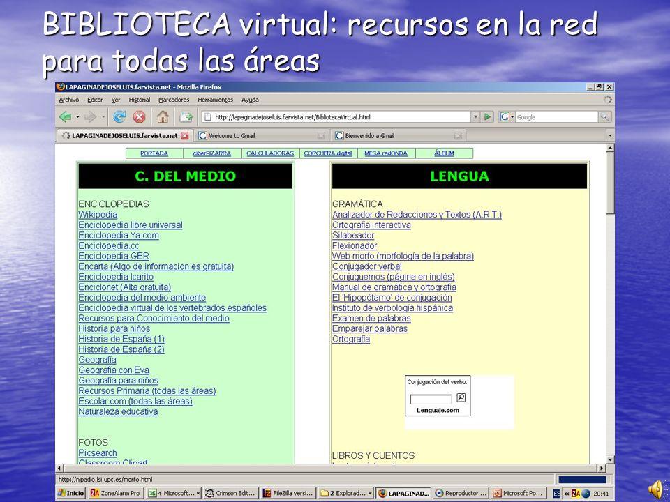 BIBLIOTECA virtual: recursos en la red para todas las áreas