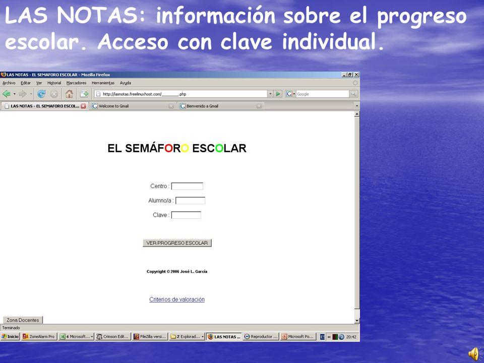 LAS NOTAS: información sobre el progreso escolar. Acceso con clave individual.