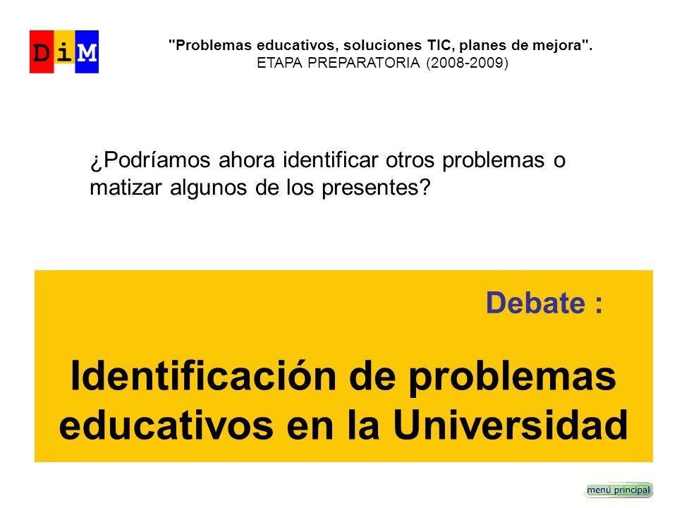 ¿Podríamos ahora identificar otros problemas o matizar algunos de los presentes? Debate : Identificación de problemas educativos en la Universidad