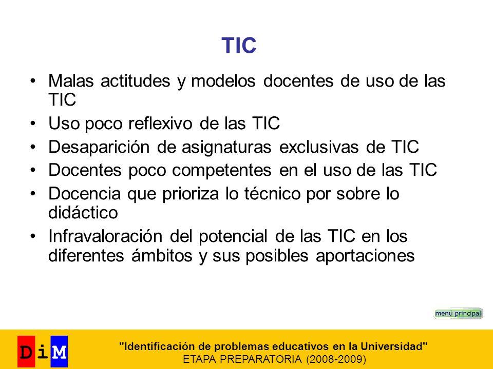 TIC Malas actitudes y modelos docentes de uso de las TIC Uso poco reflexivo de las TIC Desaparición de asignaturas exclusivas de TIC Docentes poco com