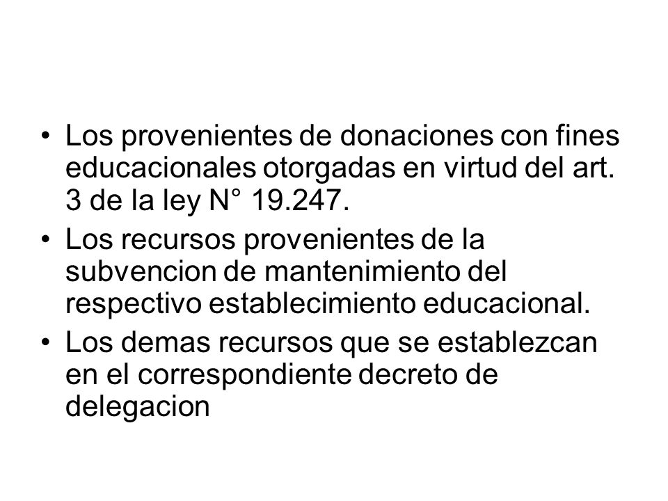 Los provenientes de donaciones con fines educacionales otorgadas en virtud del art.