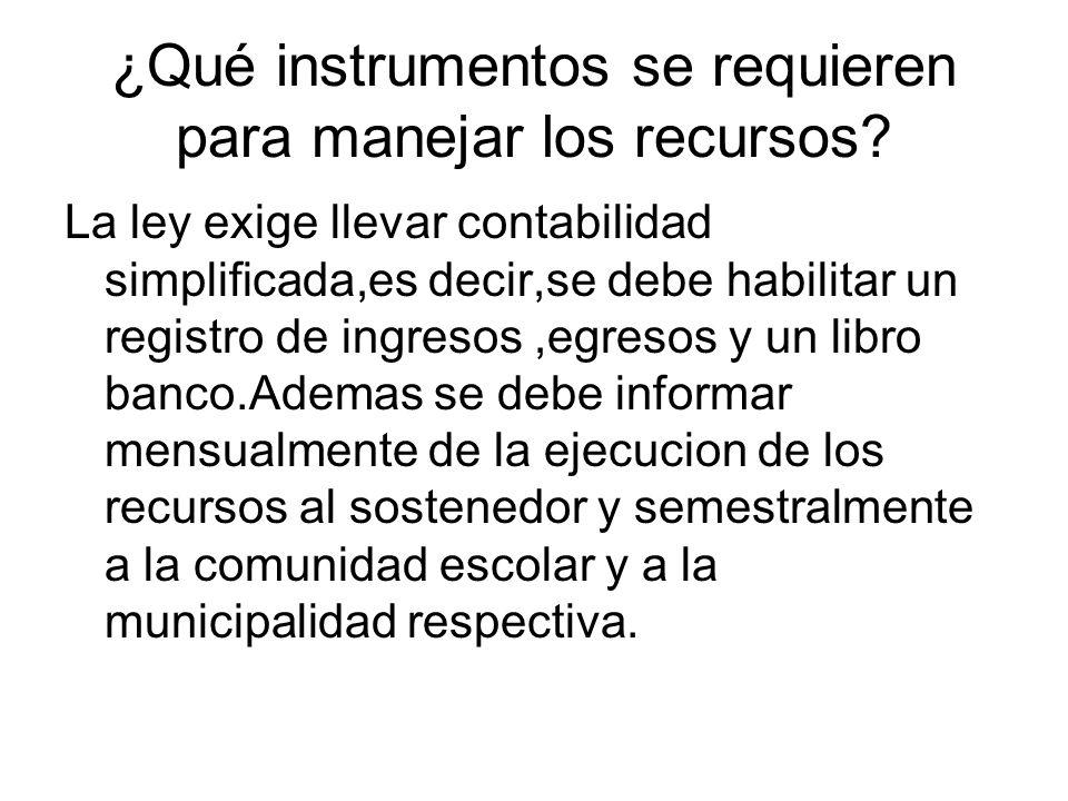 ¿Qué instrumentos se requieren para manejar los recursos.