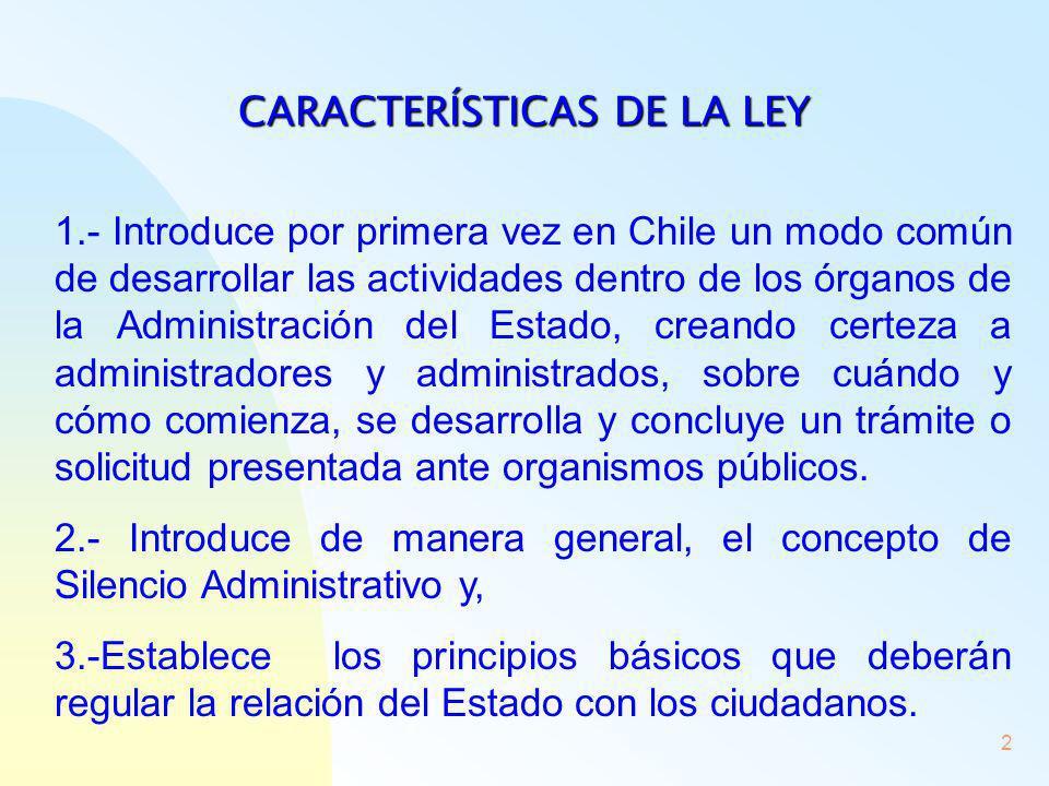 2 1.- Introduce por primera vez en Chile un modo común de desarrollar las actividades dentro de los órganos de la Administración del Estado, creando c