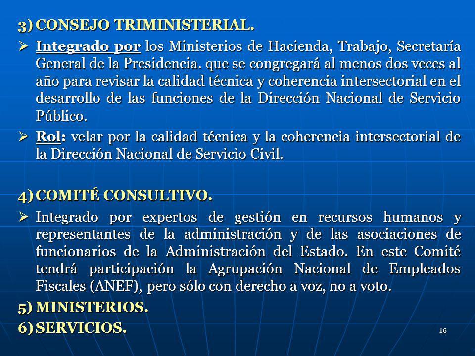 16 3)CONSEJO TRIMINISTERIAL. Integrado por los Ministerios de Hacienda, Trabajo, Secretaría General de la Presidencia. que se congregará al menos dos