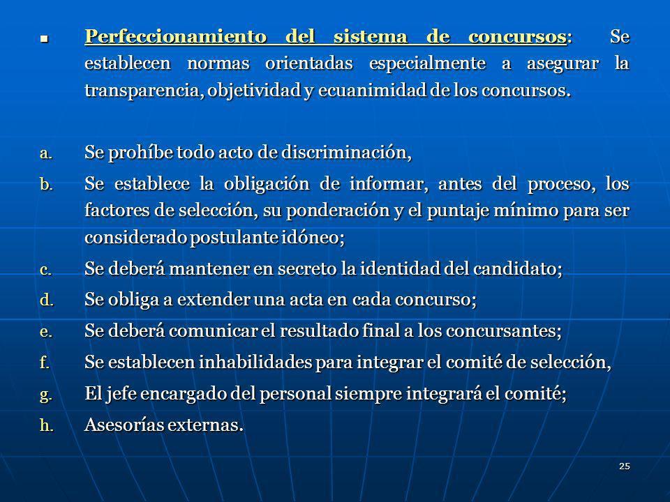 25 Perfeccionamiento del sistema de concursos: Se establecen normas orientadas especialmente a asegurar la transparencia, objetividad y ecuanimidad de