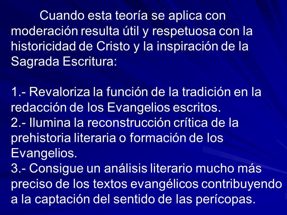 Cuando esta teoría se aplica con moderación resulta útil y respetuosa con la historicidad de Cristo y la inspiración de la Sagrada Escritura: 1.- Reva