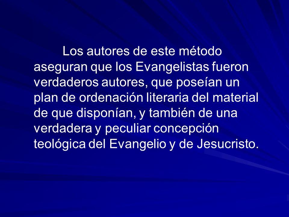 Los autores de este método aseguran que los Evangelistas fueron verdaderos autores, que poseían un plan de ordenación literaria del material de que di