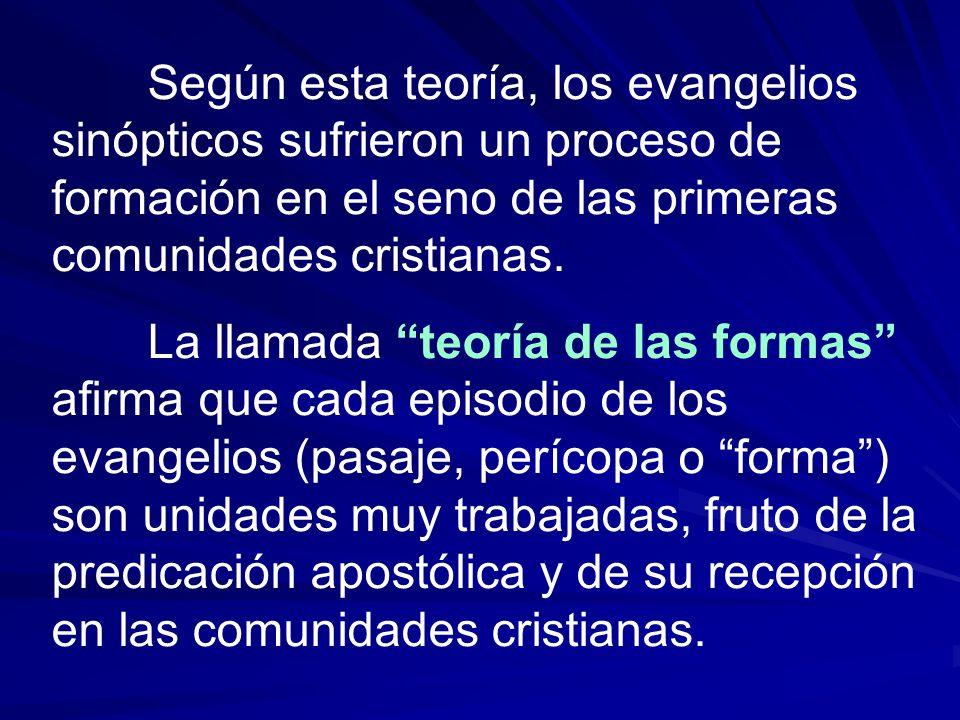 Según esta teoría, los evangelios sinópticos sufrieron un proceso de formación en el seno de las primeras comunidades cristianas. La llamada teoría de