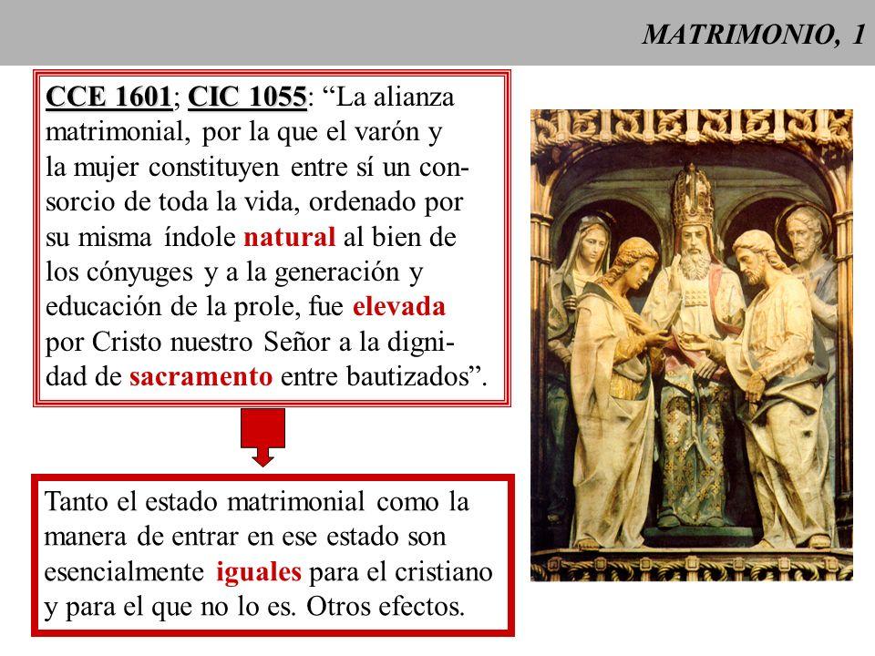 MATRIMONIO, 2 Para los cristianos la manera de entrar en el estado matrimonial, que es esencialmente igual a la de los demás hombres, constituye Por lo tanto un sacramento.