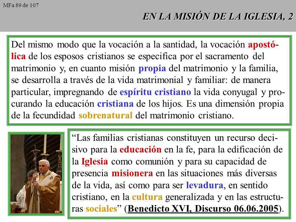EN LA MISIÓN DE LA IGLESIA, 2 Del mismo modo que la vocación a la santidad, la vocación apostó- lica de los esposos cristianos se especifica por el sa