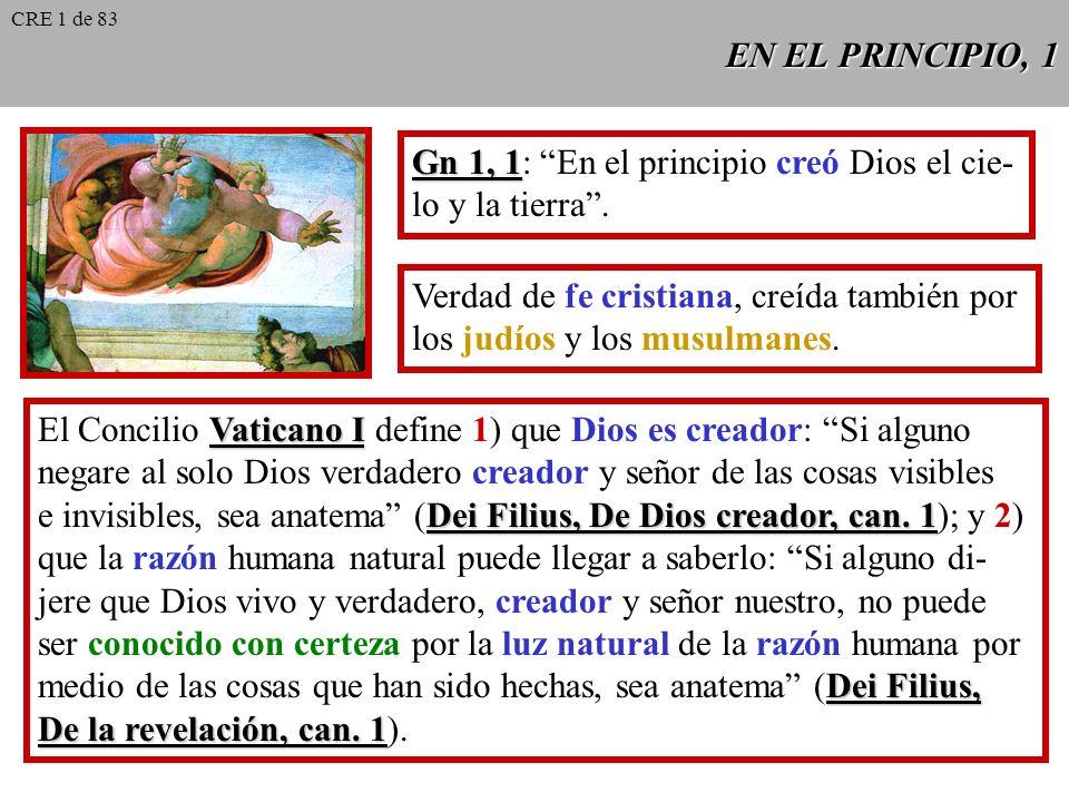 EN EL PRINCIPIO, 1 Gn 1, 1 Gn 1, 1: En el principio creó Dios el cie- lo y la tierra.