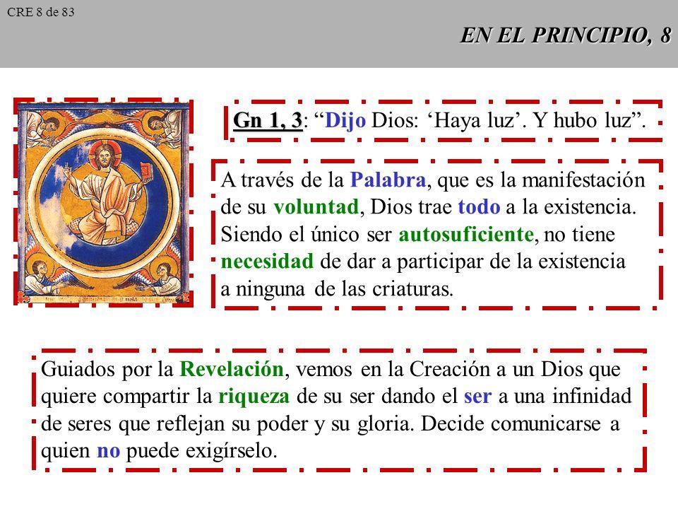 EN EL PRINCIPIO, 8 Gn 1, 3 Gn 1, 3: Dijo Dios: Haya luz.