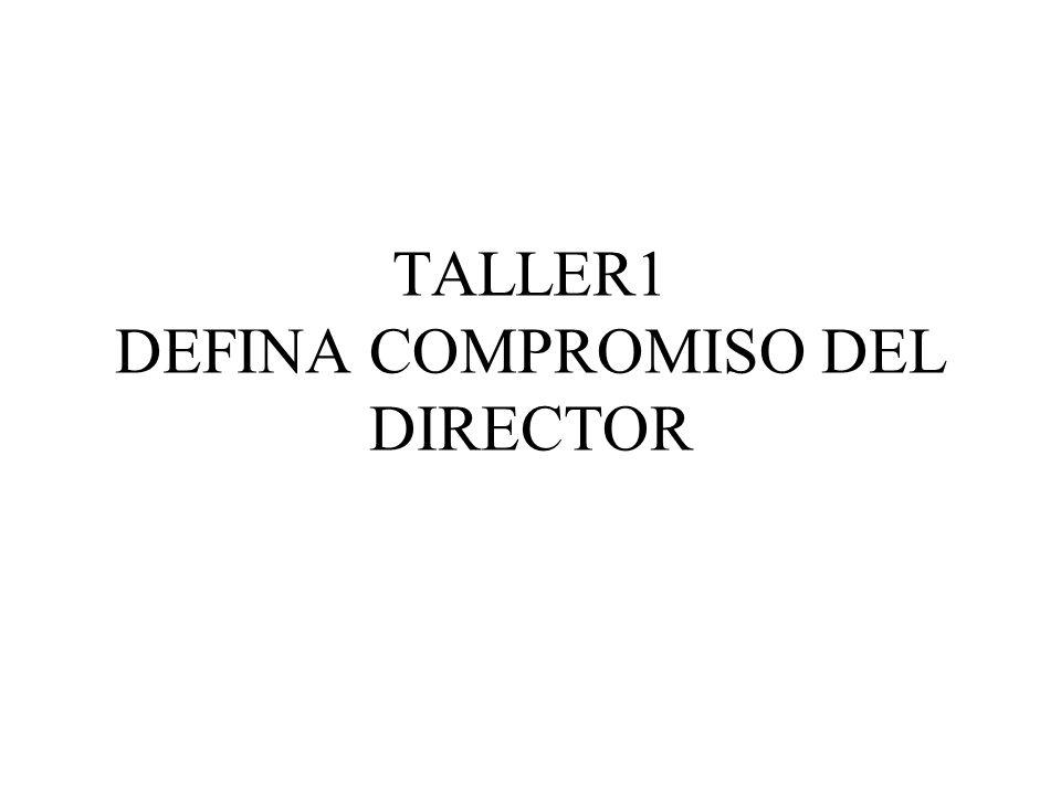 TALLER1 DEFINA COMPROMISO DEL DIRECTOR