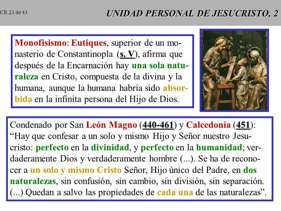 UNIDAD PERSONAL DE JESUCRISTO, 1 428 Nestorio (patriarca de Constantinopla, 428): María no sería Madre de Dios porque en Jesús habría dos personas: una divina y otra hu- mana, y María sería madre de la persona humana de Cristo.