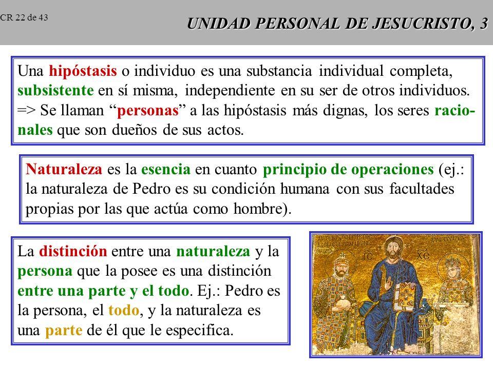 UNIDAD PERSONAL DE JESUCRISTO, 3 Una hipóstasis o individuo es una substancia individual completa, subsistente en sí misma, independiente en su ser de otros individuos.