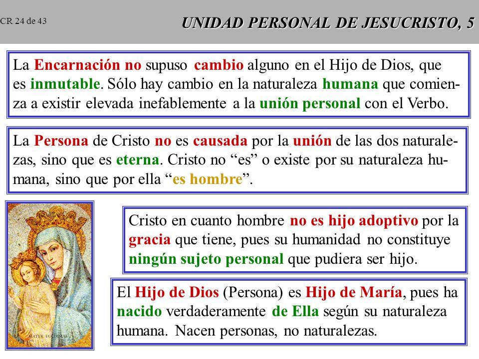 UNIDAD PERSONAL DE JESUCRISTO, 5 La Encarnación no supuso cambio alguno en el Hijo de Dios, que es inmutable.