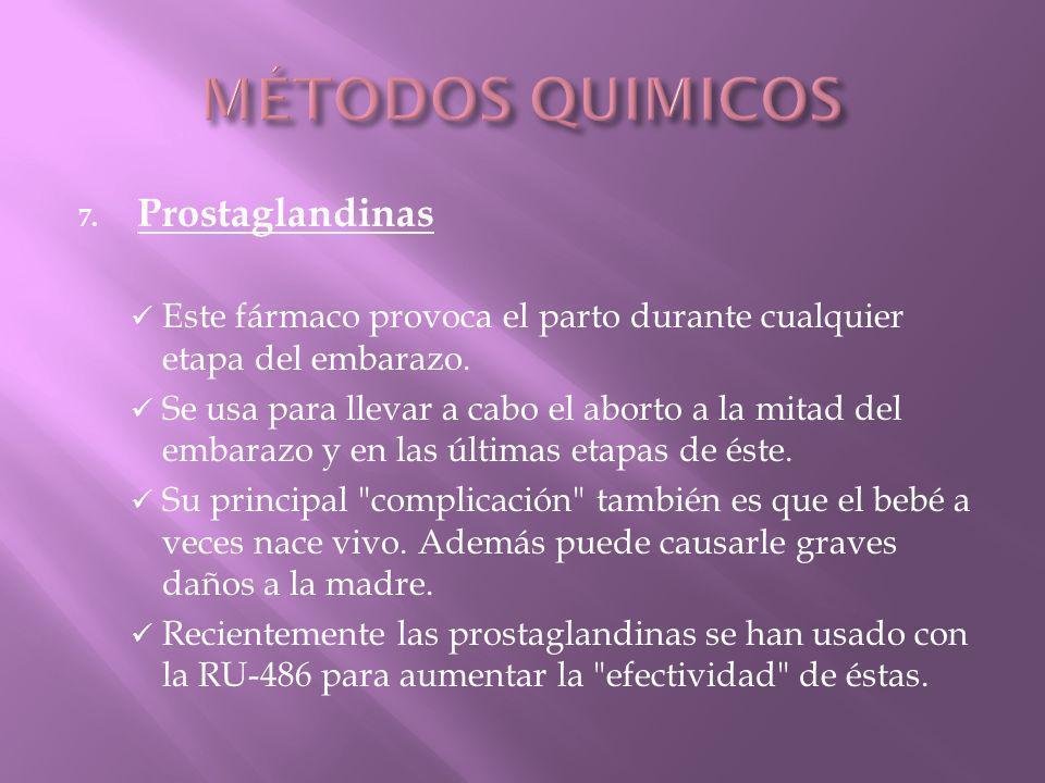 7.Prostaglandinas Este fármaco provoca el parto durante cualquier etapa del embarazo.
