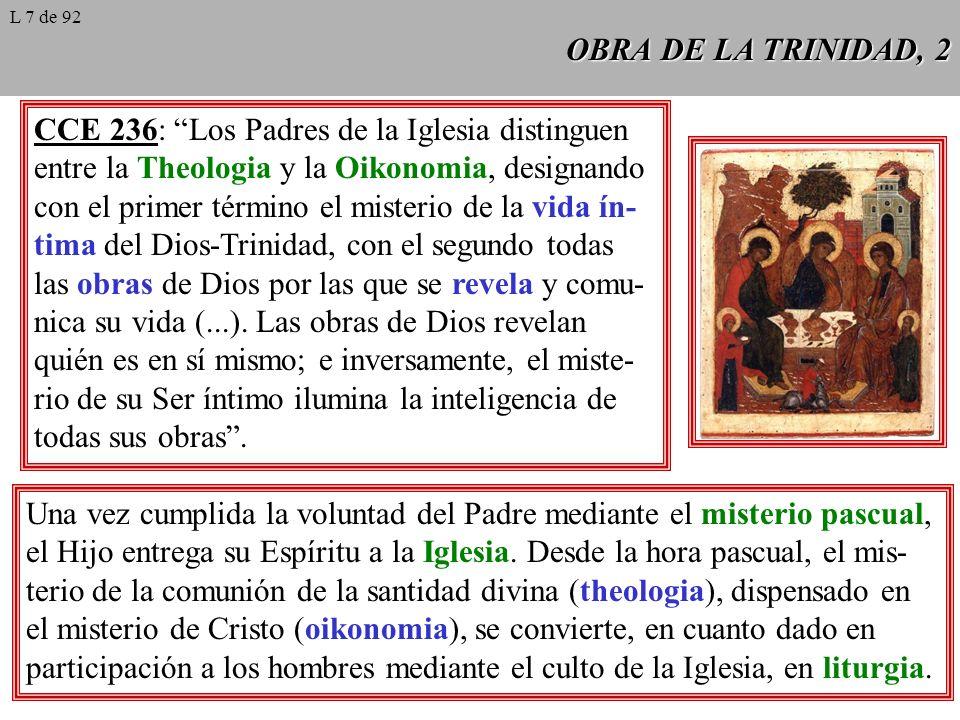 OBRA DE LA TRINIDAD, 2 CCE 236: Los Padres de la Iglesia distinguen entre la Theologia y la Oikonomia, designando con el primer término el misterio de
