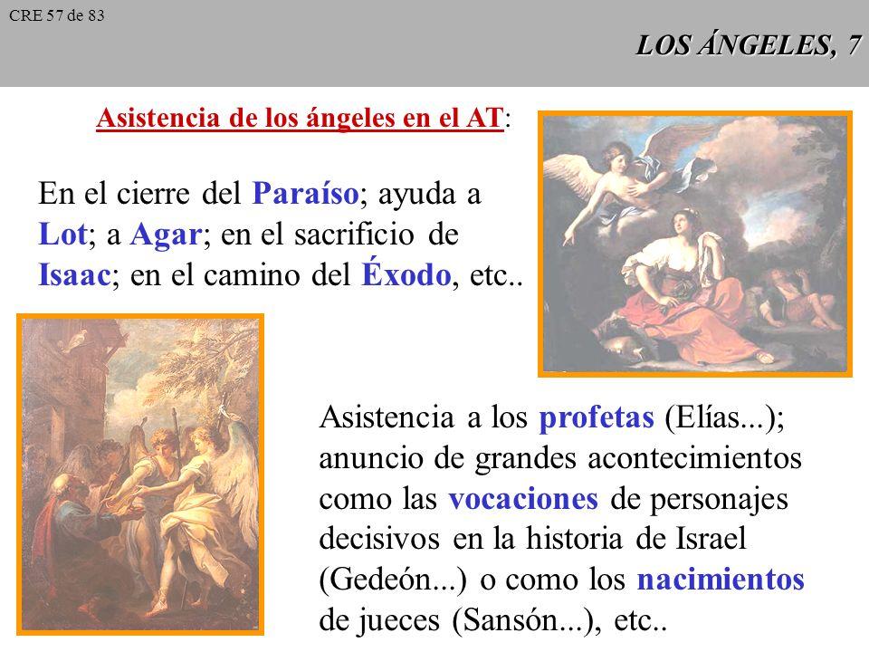 LOS ÁNGELES, 7 Asistencia de los ángeles en el AT: En el cierre del Paraíso; ayuda a Lot; a Agar; en el sacrificio de Isaac; en el camino del Éxodo, etc..