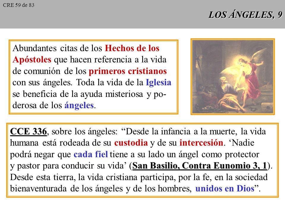 LOS ÁNGELES, 8 Asistencia de los ángeles en el NT NT: San Gabriel: anunciación de Juan Bautista y de Jesús. Intervención de los ángeles en toda la his