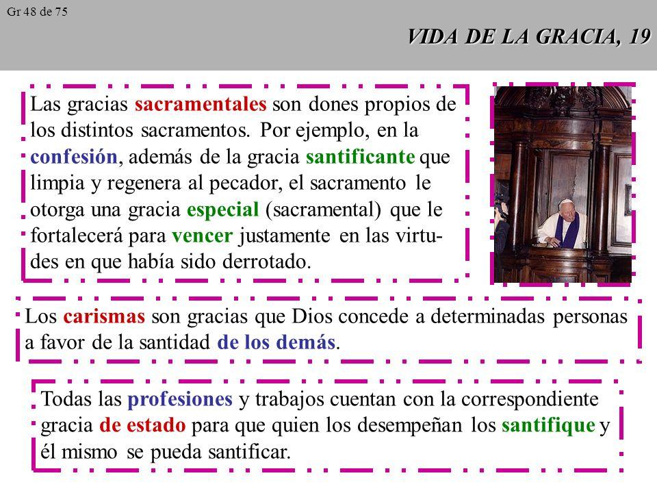 VIDA DE LA GRACIA, 18 El ejercicio auténtico de la libertad consiste en dirigirse al verdadero Bien con dominio de los propios actos.