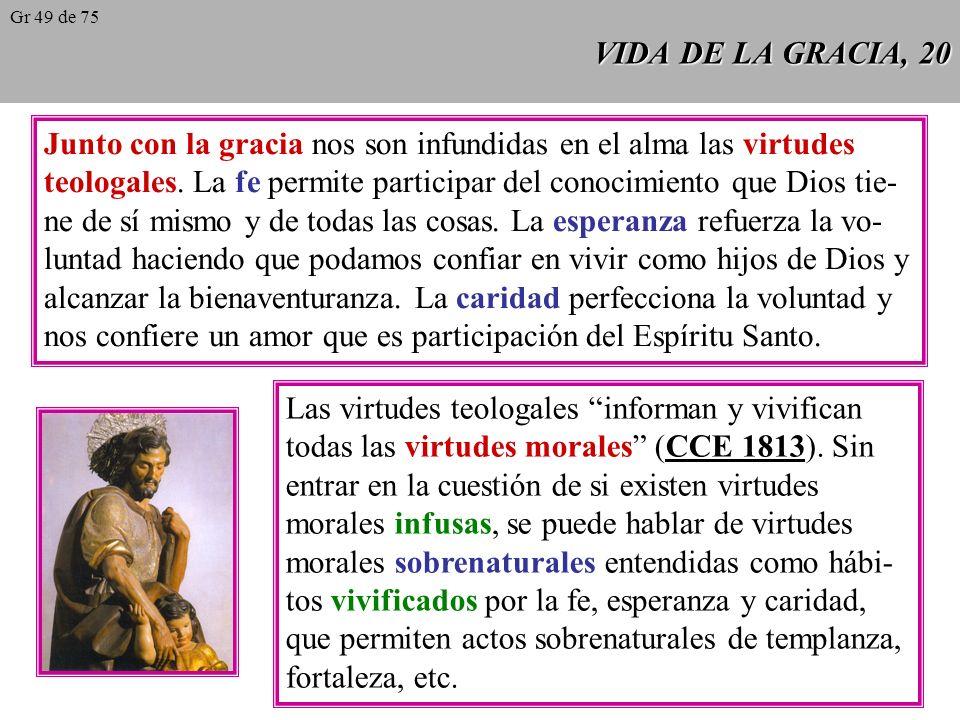 VIDA DE LA GRACIA, 19 Las gracias sacramentales son dones propios de los distintos sacramentos.