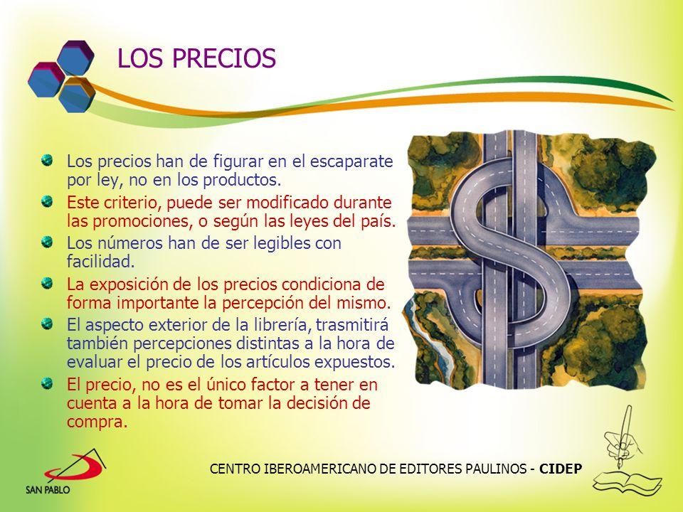 CENTRO IBEROAMERICANO DE EDITORES PAULINOS - CIDEP LOS PRECIOS Los precios han de figurar en el escaparate por ley, no en los productos. Este criterio
