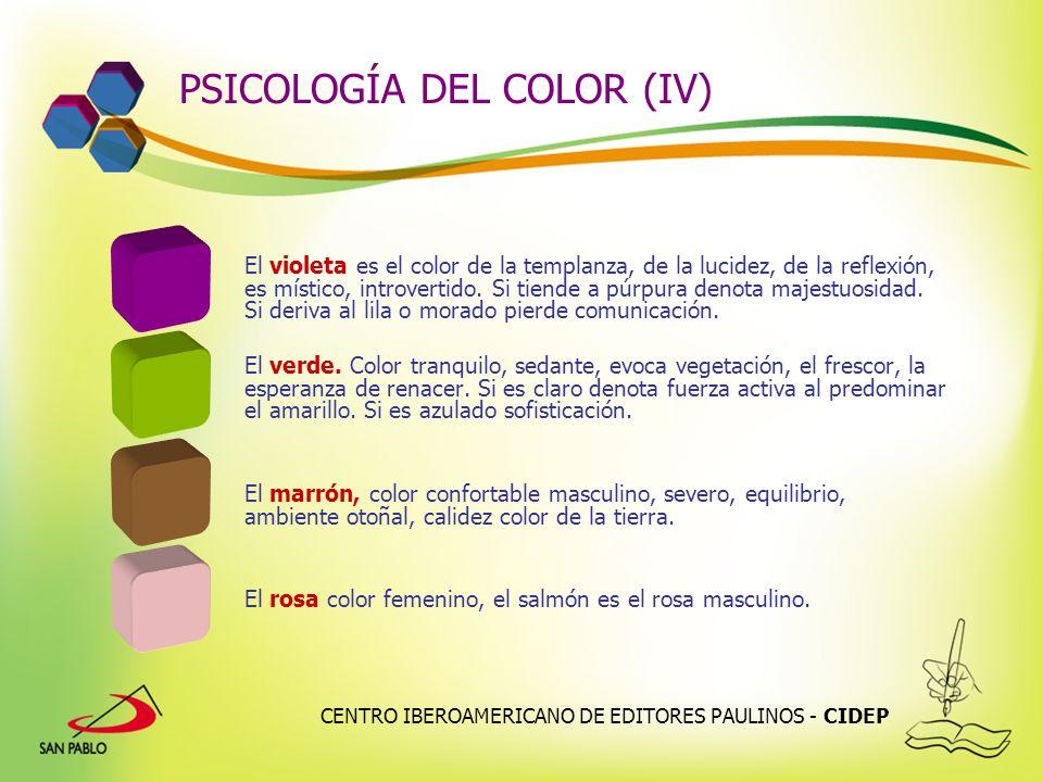 CENTRO IBEROAMERICANO DE EDITORES PAULINOS - CIDEP PSICOLOGÍA DEL COLOR (IV) El violeta es el color de la templanza, de la lucidez, de la reflexión, e