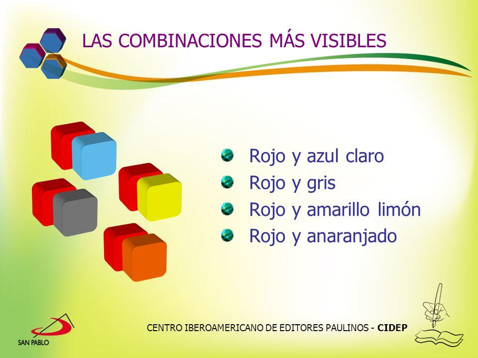 CENTRO IBEROAMERICANO DE EDITORES PAULINOS - CIDEP LAS COMBINACIONES MÁS VISIBLES Rojo y azul claro Rojo y gris Rojo y amarillo limón Rojo y anaranjad
