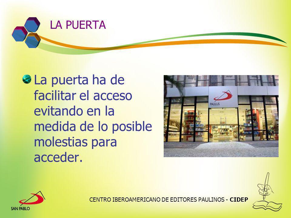 CENTRO IBEROAMERICANO DE EDITORES PAULINOS - CIDEP LA PUERTA La puerta ha de facilitar el acceso evitando en la medida de lo posible molestias para ac