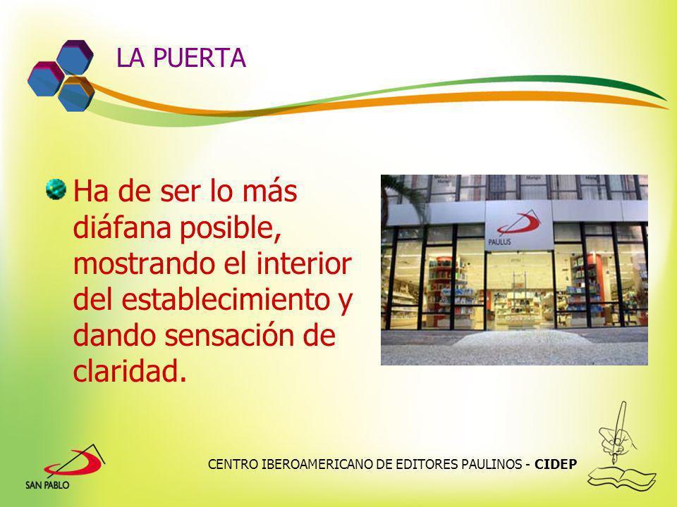 CENTRO IBEROAMERICANO DE EDITORES PAULINOS - CIDEP LA PUERTA Ha de ser lo más diáfana posible, mostrando el interior del establecimiento y dando sensa