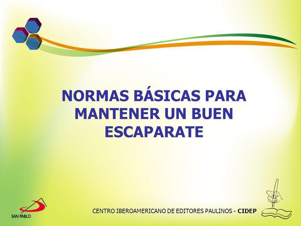 CENTRO IBEROAMERICANO DE EDITORES PAULINOS - CIDEP NORMAS BÁSICAS PARA MANTENER UN BUEN ESCAPARATE