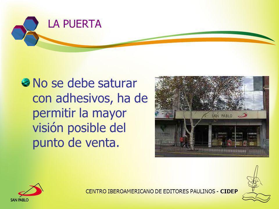 CENTRO IBEROAMERICANO DE EDITORES PAULINOS - CIDEP LA PUERTA No se debe saturar con adhesivos, ha de permitir la mayor visión posible del punto de ven