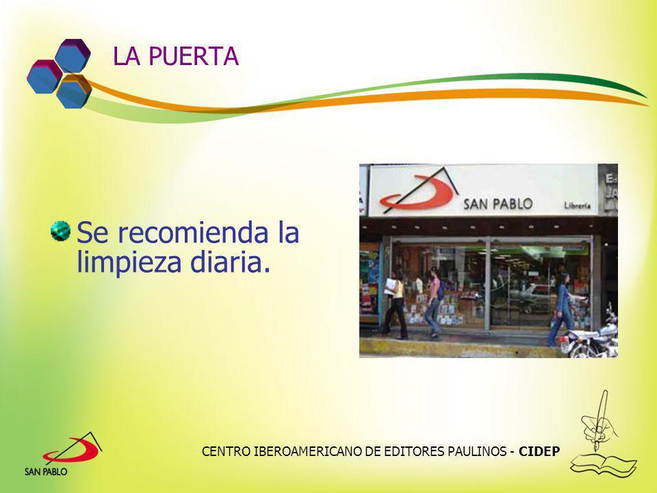 CENTRO IBEROAMERICANO DE EDITORES PAULINOS - CIDEP LA PUERTA Se recomienda la limpieza diaria.