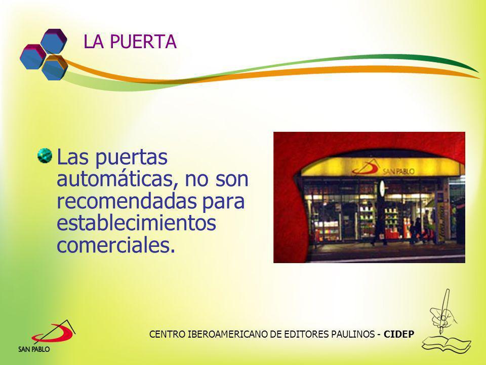 CENTRO IBEROAMERICANO DE EDITORES PAULINOS - CIDEP LA PUERTA Las puertas automáticas, no son recomendadas para establecimientos comerciales.