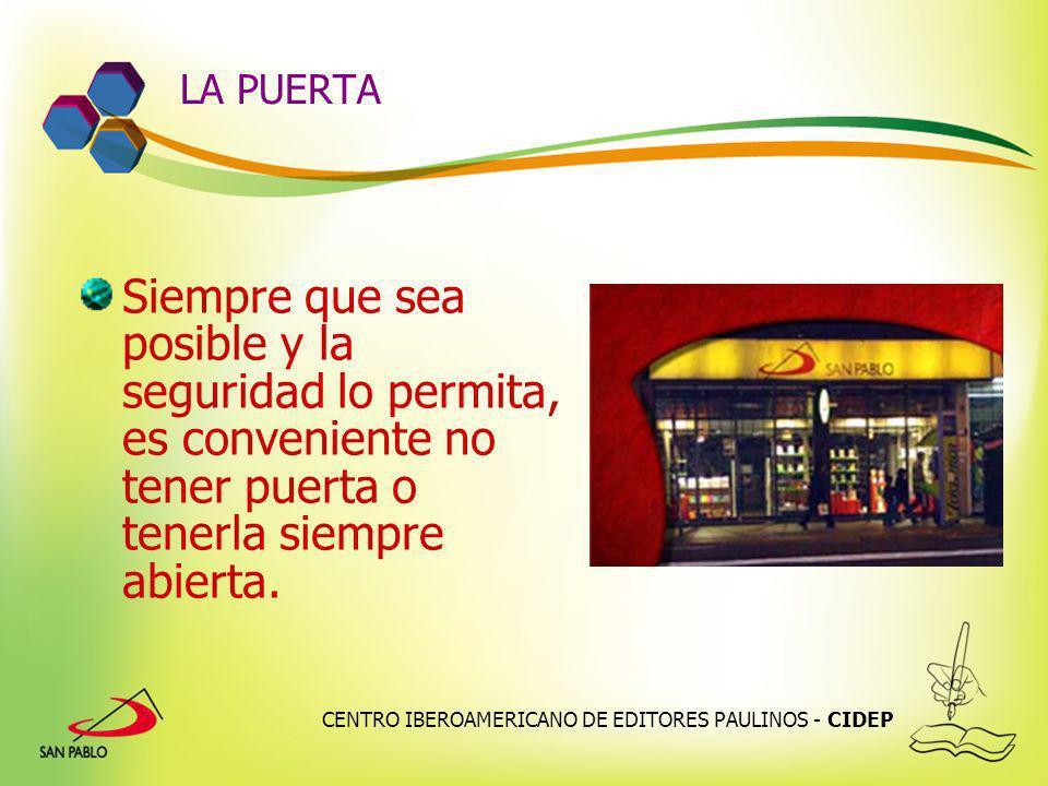 CENTRO IBEROAMERICANO DE EDITORES PAULINOS - CIDEP LA PUERTA Siempre que sea posible y la seguridad lo permita, es conveniente no tener puerta o tener