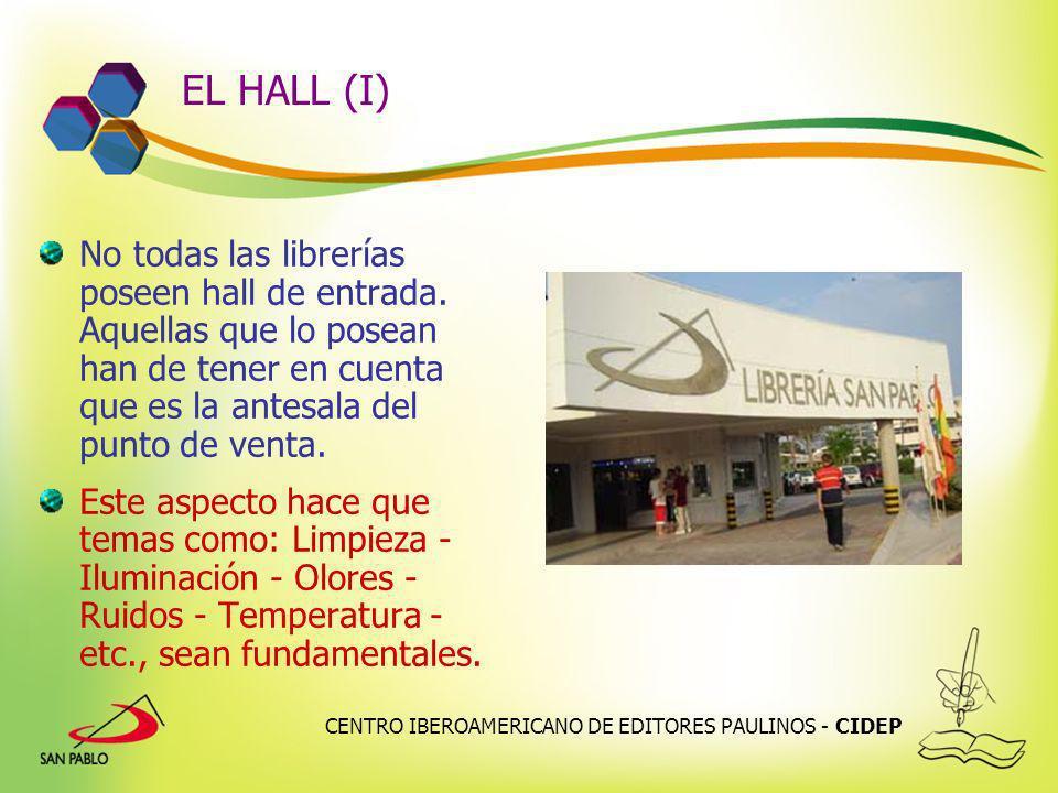 CENTRO IBEROAMERICANO DE EDITORES PAULINOS - CIDEP EL HALL (I) No todas las librerías poseen hall de entrada. Aquellas que lo posean han de tener en c