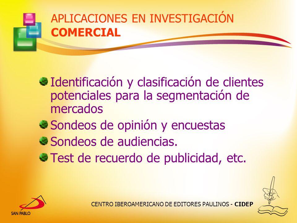CENTRO IBEROAMERICANO DE EDITORES PAULINOS - CIDEP APLICACIONES EN INVESTIGACIÓN COMERCIAL Identificación y clasificación de clientes potenciales para