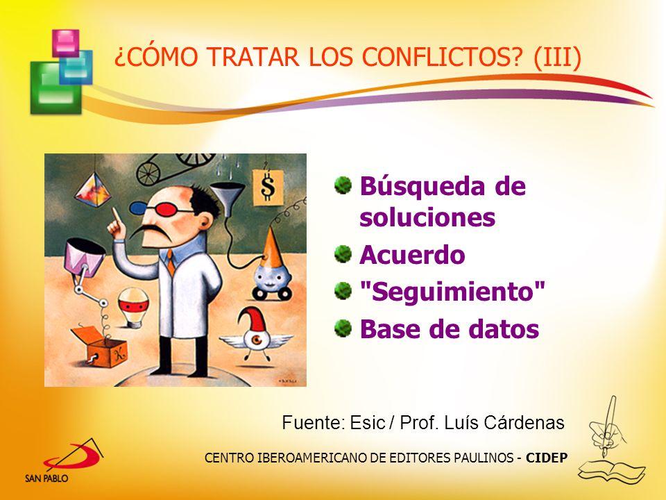 CENTRO IBEROAMERICANO DE EDITORES PAULINOS - CIDEP ¿CÓMO TRATAR LOS CONFLICTOS? (III) Búsqueda de soluciones Acuerdo