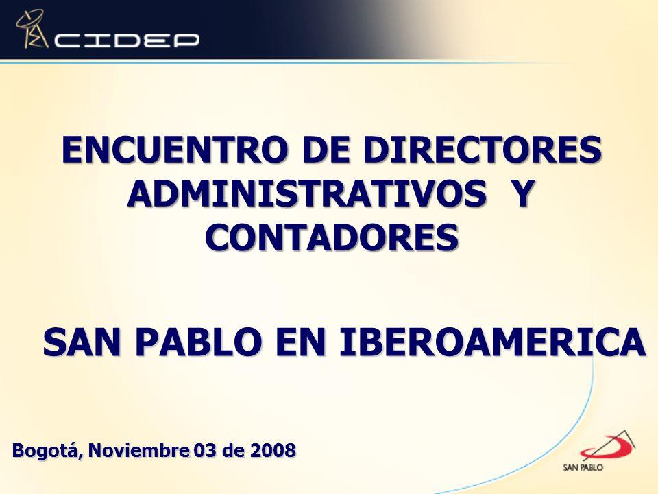 ENCUENTRO DE DIRECTORES ADMINISTRATIVOS Y CONTADORES SAN PABLO EN IBEROAMERICA Bogotá, Noviembre 03 de 2008
