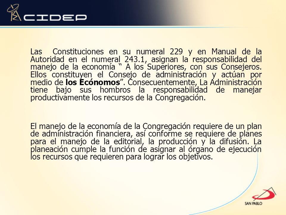 Las Constituciones en su numeral 229 y en Manual de la Autoridad en el numeral 243.1, asignan la responsabilidad del manejo de la economía A los Super