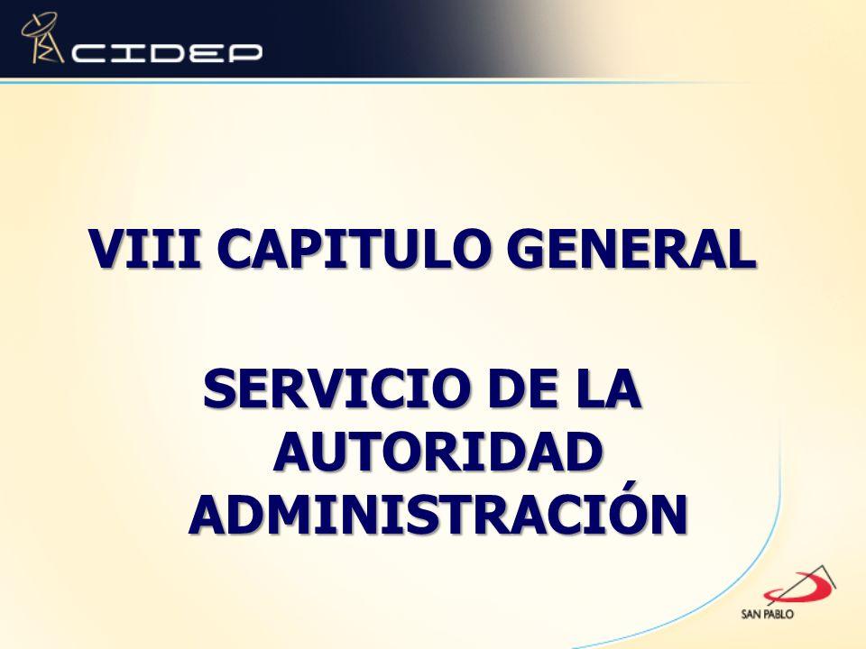 VIII CAPITULO GENERAL SERVICIO DE LA AUTORIDAD ADMINISTRACIÓN
