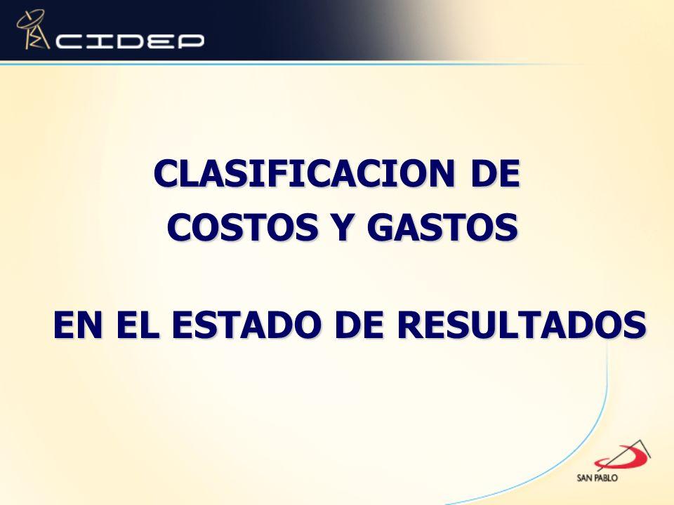 CLASIFICACION DE COSTOS Y GASTOS COSTOS Y GASTOS EN EL ESTADO DE RESULTADOS