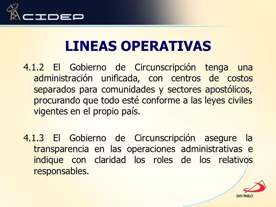 LINEAS OPERATIVAS 4.1.2 El Gobierno de Circunscripción tenga una administración unificada, con centros de costos separados para comunidades y sectores