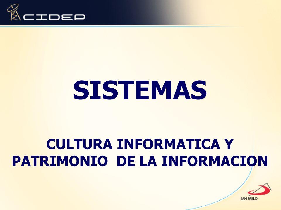 SISTEMAS CULTURA INFORMATICA Y PATRIMONIO DE LA INFORMACION