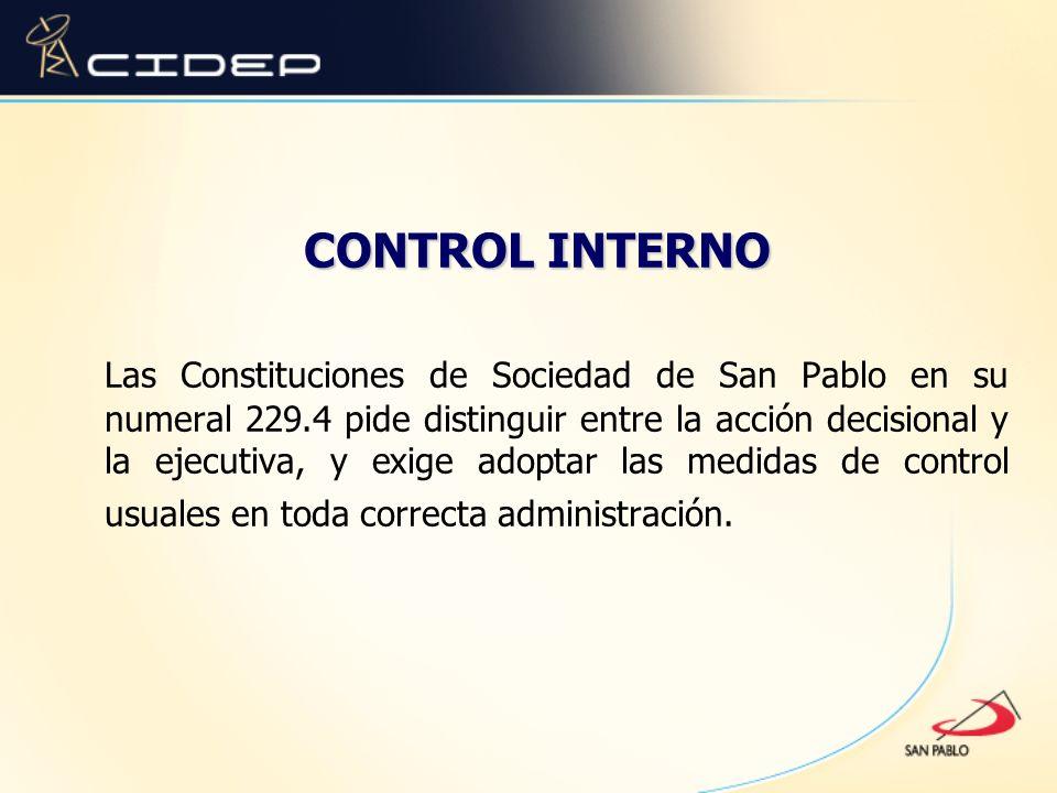 Las Constituciones de Sociedad de San Pablo en su numeral 229.4 pide distinguir entre la acción decisional y la ejecutiva, y exige adoptar las medidas