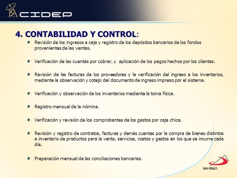 4. CONTABILIDAD Y CONTROL: Revisión de los ingresos a caja y registro de los depósitos bancarios de los fondos provenientes de las ventas. Verificació