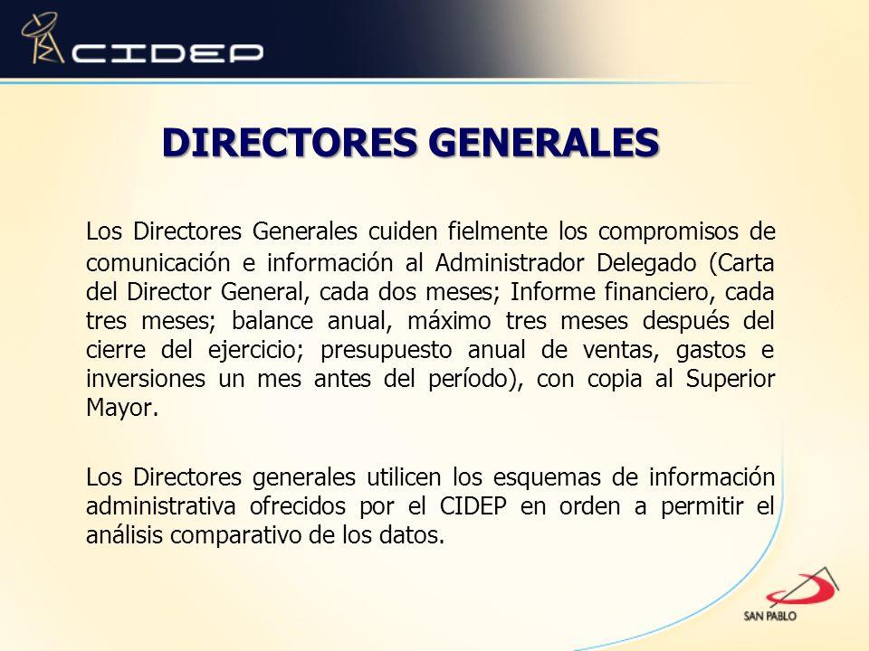 DIRECTORES GENERALES Los Directores Generales cuiden fielmente los compromisos de comunicación e información al Administrador Delegado (Carta del Dire