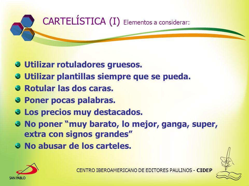 CENTRO IBEROAMERICANO DE EDITORES PAULINOS - CIDEP CARTELÍSTICA (I) Elementos a considerar: Utilizar rotuladores gruesos. Utilizar plantillas siempre