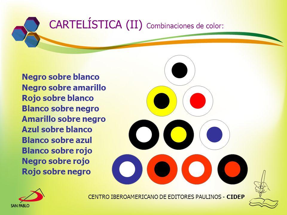 CENTRO IBEROAMERICANO DE EDITORES PAULINOS - CIDEP CARTELÍSTICA (II) Combinaciones de color: Negro sobre blanco Negro sobre amarillo Rojo sobre blanco